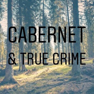 Cabernet & True Crime