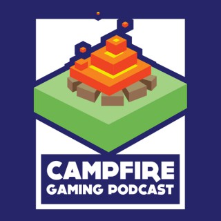 Campfire Gaming Podcast