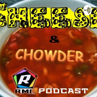 Cheese & Chowder: The RML Podcast