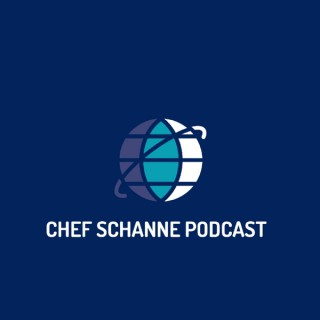 Chef Schanne's Podcast
