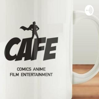 Comics Anime Film Entertainment /C.A.F.E