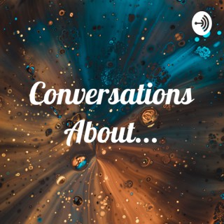 Conversations About...