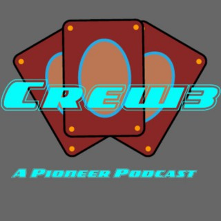Crew 3: A Pioneer Podcast