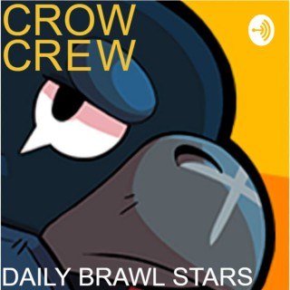 Crow Crew: A Daily Brawl Stars Podcast