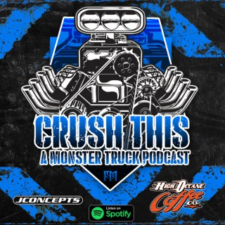 Crush This - A Monster Truck Podcast!