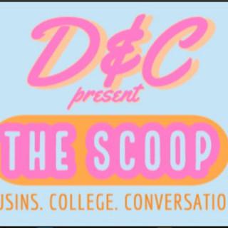 D&C Present: The Scoop Podcast