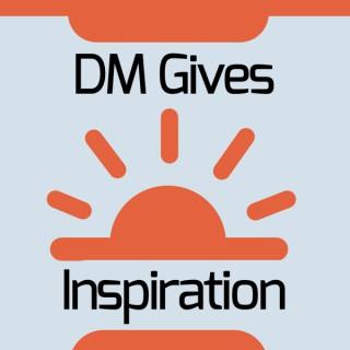DM Gives Inspiration