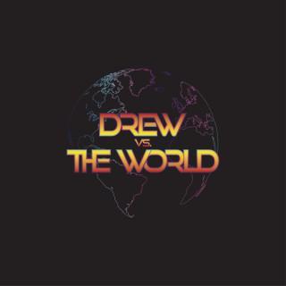 Drew Vs. The World
