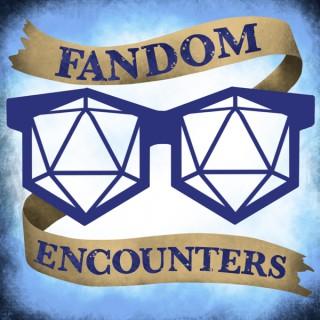 Fandom Encounters