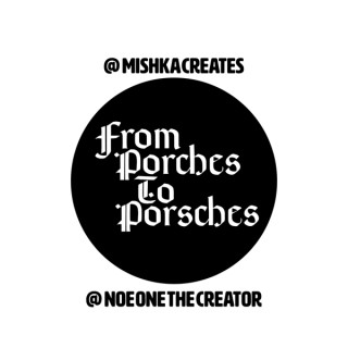 From Porches To Porsches Podcast