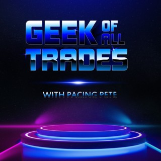 Geek of All Trades with PacingPete