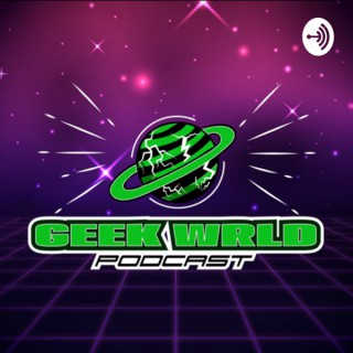 Geek WRLD Podcast