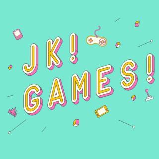 JK! Games!