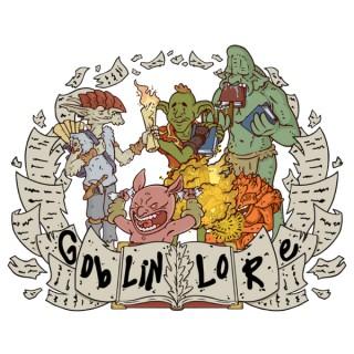 Goblin Lore Podcast