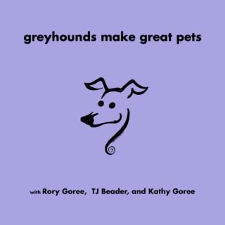 Greyhounds Make Great Pets
