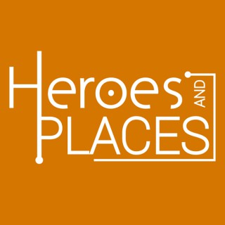 Heroes and Places