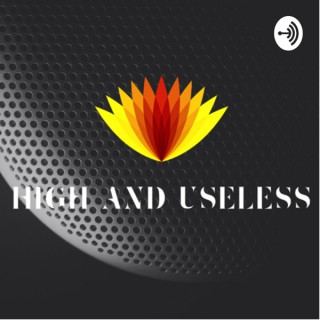 High and useless