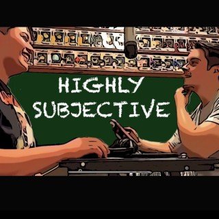 Highly Subjective