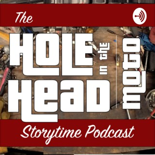 Hole in the Head Moto Storytime Podcast