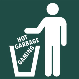 Hot Garbage Gaming Podcast