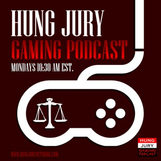 Hung Jury Gaming Podcast: A Discussion on Video Gaming