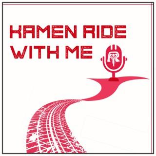 Kamen Ride With Me: A Kamen Rider Podcast