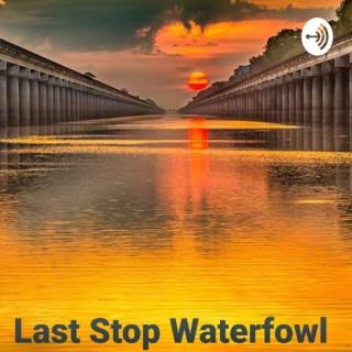 Last Stop Waterfowl Outdoors