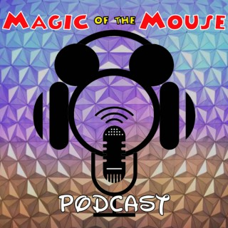 Magic of the Mouse - A Walt Disney World Podcast