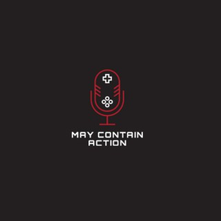 May Contain Action