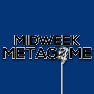 Midweek Metagame