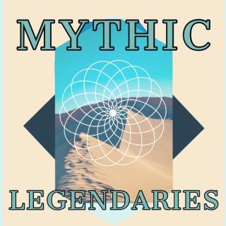 Mythic Legendaries Podcast