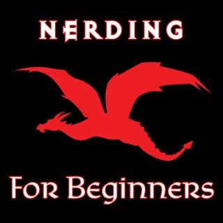 Nerding For Beginners