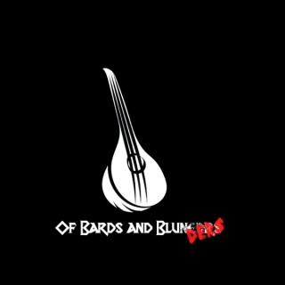 Of Bards and Blunders