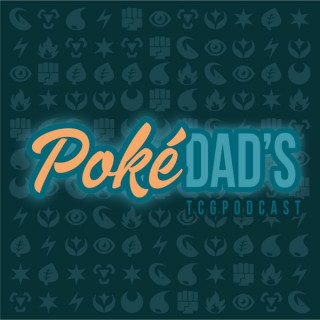 PokéDads: A Beginner Pokémon TCG Podcast