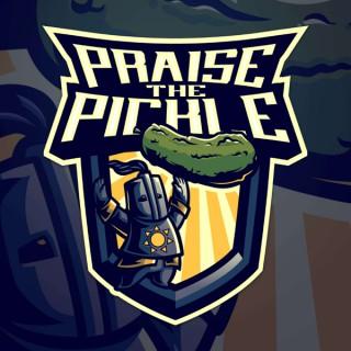 Praise The Pickle