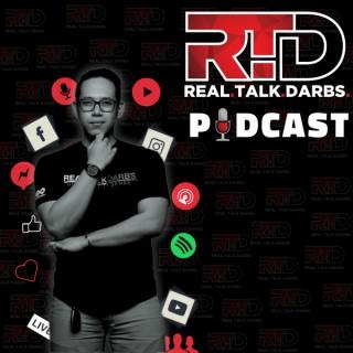 Real Talk Darbs Podcast