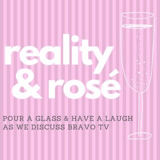 Reality & Rosé