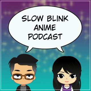 Slow Blink Anime Podcast