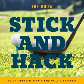 Stick and Hack Show