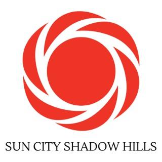 Sun City Shadow Hills Podcast