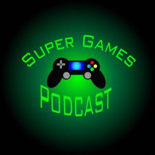 Super Games Podcast