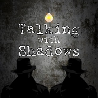 Talking With Shadows