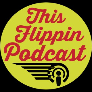 This Flippin' Podcast