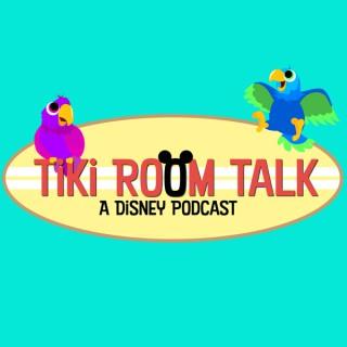 Tiki Room Talk: A Disney Podcast