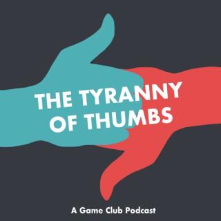 The Tyranny of Thumbs