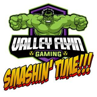 ValleyFlyin Smashin' Time