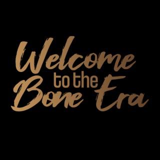 Welcome to the Bone Era