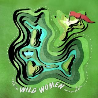 Where Wild Women Wander