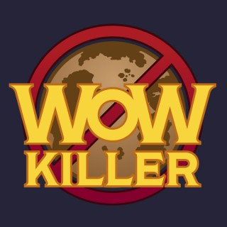 WoW Killer: A World of Warcraft Podcast