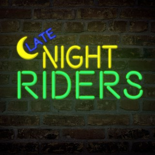 Late Night Riders Podcast